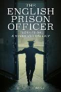 The English Prison Officer 1850-1970: A Study in Conflict