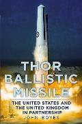 Thor Ballistic Missile: The United States and the United Kingdom