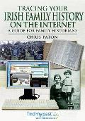Tracing Your Irish Family History on the Internet A Guide for Family Historians
