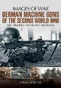 German Machine Guns of the Second World War