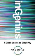 inGenius A Crash Course on Creativity