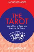 Tarot: Learn How to Read and Interpret the Cards