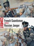 French Guardsman Vs Russian Jaeger 1812 14