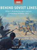 Behind Soviet Lines: Hitler's Brandenburgers Capture the Maikop Oilfields 1942