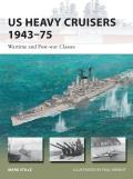US Heavy Cruisers 1943 75 Wartime & Post war Classes