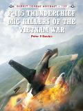 F 105 Thunderchief MiG Killers of the Vietnam War