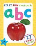 First Fun Flashcards - ABC: Designed to Engage Toddlers and Help Them to Learn Their Alp
