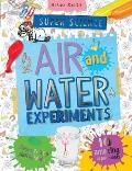 Super Science Air and Water Experiments: 10 Amazing Experiments with Step by Step Photographs - For