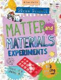 Super Science Matter and Materials Experiments: 10 Amazing Experiments Plus Step-Bystep Photographs