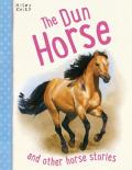 The Dun Horse: And Other Horse Stories, 5-8