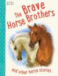 The Brave Horse Brothers: And Other Horse Stories, 5-8