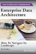 Enterprise Data Architecture: How to Navigate Its Landscape
