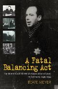 A Fatal Balancing ACT: The Dilemma of the Reich Association of Jews in Germany, 1939-1945. Beate Meyer