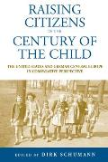 Raising Citizens in the 'Century of the Child': The United States and German Central Europe in Comparative Perspective