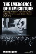 The Emergence of Film Culture: Knowledge Production, Institution Building and the Fate of the Avant-Garde in Europe, 1919-1945