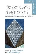 Objects and Imagination: Perspectives on Materialization and Meaning