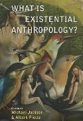 What Is Existential Anthropology?