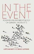 In the Event: Toward an Anthropology of Generic Moments