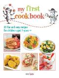 My First Cookbook 35 Fun & Easy Recipes for Children Aged 7 Years +