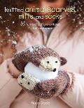 Knitted Animal Scarves Gloves & Socks 35 Fun & Fluffy Creatures to Knit & Wear