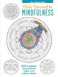 Adult Coloring Book Color Yourself to Mindfulness 100 Mandalas & Motifs to Color in to Reduce Stress