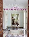 Through the French Door Romantic interiors inspired by classic French style