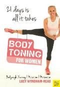 Body Toning for Women: Bodyweight Training / Nutrition / Motivation - 21 Days Is All ItTakes