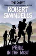 Robert Swindells' Peril in the Mist: The 'Outfit's # 5 Story from the Carnegie Medal-Winning Auth