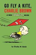 Go Fly a Kite Charlie Brown A New Peanuts Book