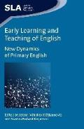 Early Learning and Teaching of English: New Dynamics of Primary English