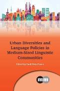 Urban Diversities and Language Policies in Medium-Sized Linguistic Communities