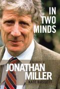 In Two Minds: A Biography of Jonathan Miller