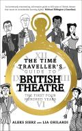 The Time Traveller's Guide to British Theatre: The First Four Hundred Years