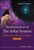 The Formation of the Solar System: Theories Old and New (Second Editon)