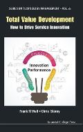 Total Value Development: How to Drive Service Innovation