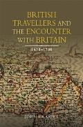 British Travellers and the Encounter with Britain, 1450-1700