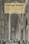 George Smart and Nineteenth-Century London Concert Life