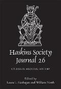 The Haskins Society Journal 26: 2014. Studies in Medieval History