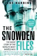 Snowden Files the Inside Story of the Worlds Most Wanted Man