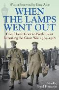 When the Lamps Went Out: Reporting the Great War, 1914-1918