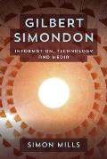 Gilbert Simondon: Information, Technology and Media