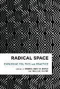 Radical Space: Exploring Politics and Practice