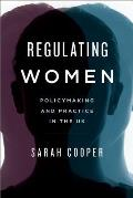 Regulating Women: Policymaking and Practice in the UK