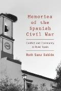 Memories of the Spanish Civil War: Conflict and Community in Rural Spain