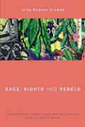 Race, Rights and Rebels: Alternatives to Human Rights and Development from the Global South
