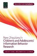 New Directions in Children's and Adolescents' Information Behavior Research
