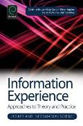 Information Experience: Approaches to Theory and Practice