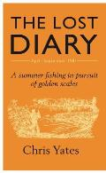 Lost Diary: a Summer Fishing in Pursuit of Golden Scales