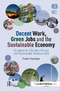 Decent Work, Green Jobs and the Sustainable Economy: Solutions for Climate Change and Sustainable Development