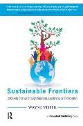 Sustainable Frontiers: Unlocking Change Through Business, Leadership and Innovation